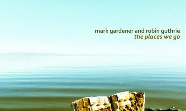 Ride's Mark Gardener, Cocteau Twins' Robin Guthrie releasing 'The Places We Go' single