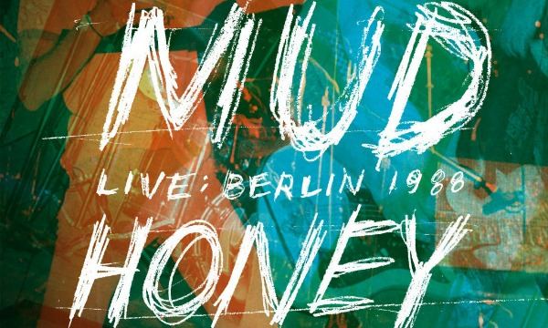 Mudhoney to release 'Live in Berlin 1988′ DVD documenting 'first grunge gig in Europe'