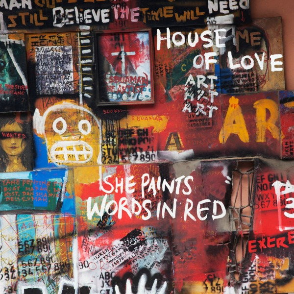 The House of Love, 'She Paints Words in Red'