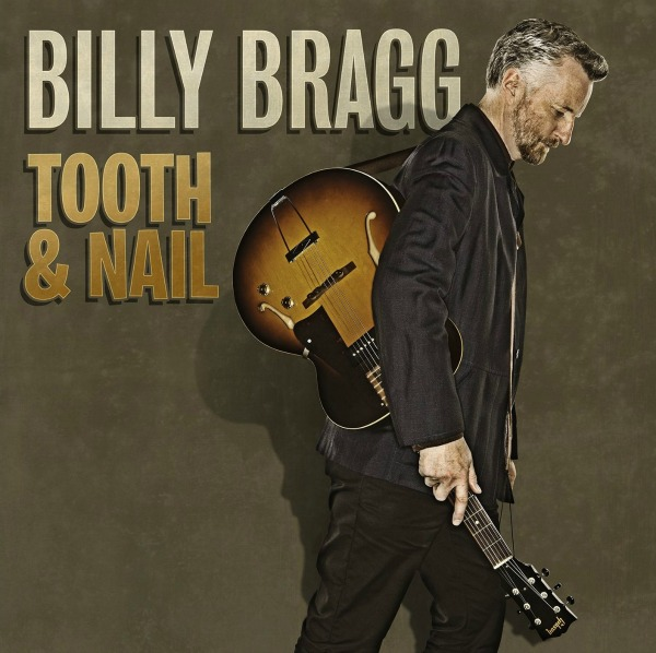 Billy Bragg Announces Tooth Amp Nail Album U S Tour