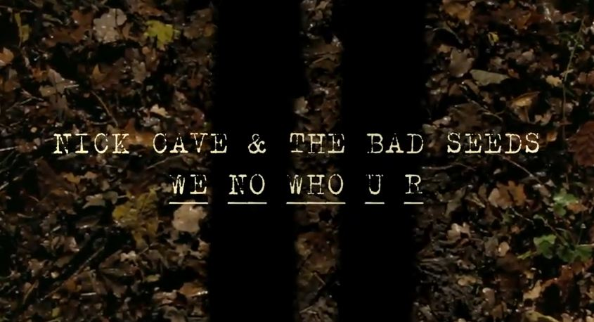 Video: Nick Cave & The Bad Seeds, 'We No Who U R' — first single off new album