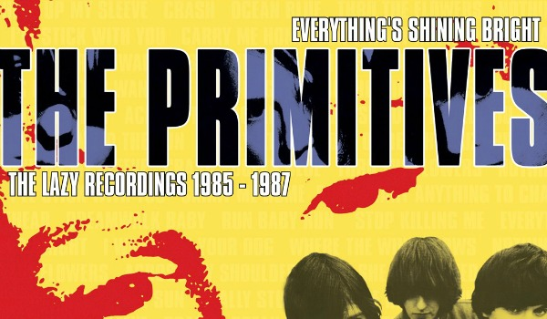 The Primitives' 'Everything's Shining Bright' to feature early singles, 'lost' album, live set
