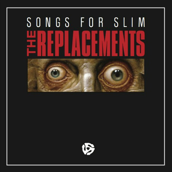 """Songs For Slim"" The Replacements"