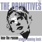The Primitives, 'Lose the Reason'