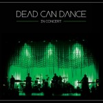 Dead Can Dance, 'In Concert'