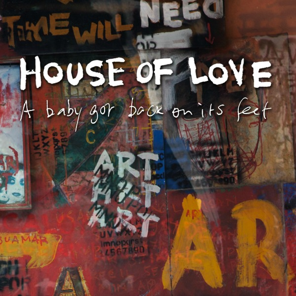 The House of Love, 'A Baby Got Back On Its Feet'