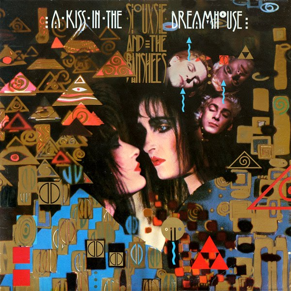 Siouxsie and the Banshees, 'A Kiss in the Dreamhouse'