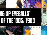 Slicing Up Eyeballs' Best of the '80s, Part 4: Vote for your top albums of 1983