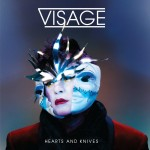 Visage, 'Hearts and Knives'