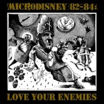 Microdisney, 'Love Your Enemies'