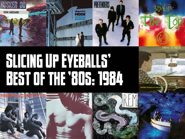 Top 100 Albums of 1984: Slicing Up Eyeballs' Best of the