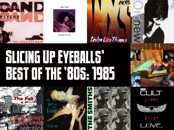 Top 100 Albums of 1985: Slicing Up Eyeballs' Best of the '80s — Part