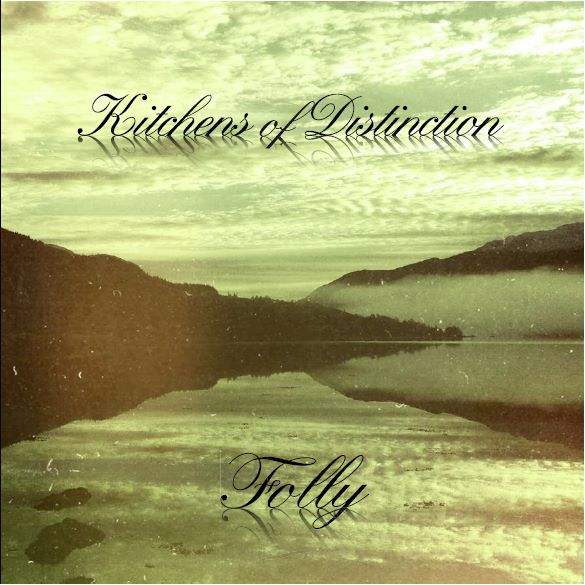 Kitchens of Distinction, 'Folly'