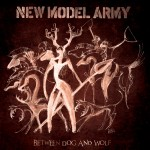 New Model Army,  'Between Dog and Wolf'