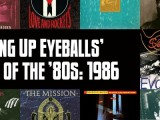Slicing Up Eyeballs' Best of the '80s, Part 7: Vote for your top albums of 1986