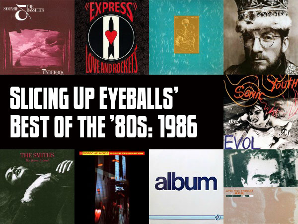 Top 100 Albums of 1986: Slicing Up Eyeballs' Best of the