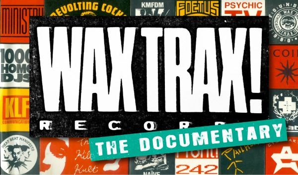 Wax Trax! The Documentary
