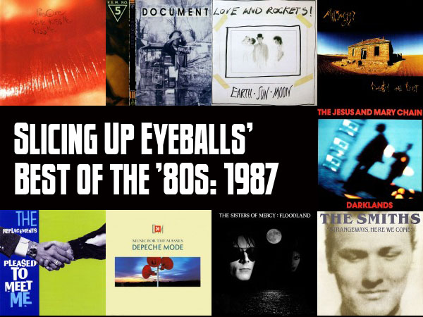 Top 100 Albums of 1987: Slicing Up Eyeballs' Best of the