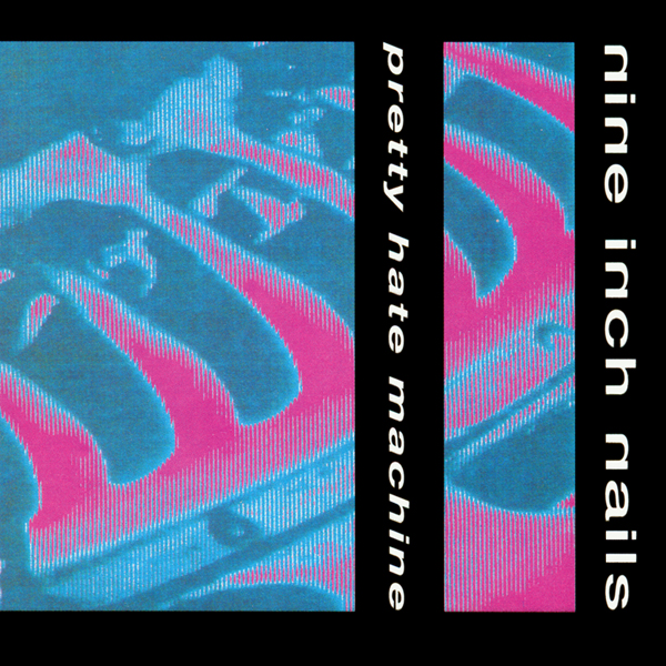 Nine Inch Nails, 'Pretty Hate Machine'