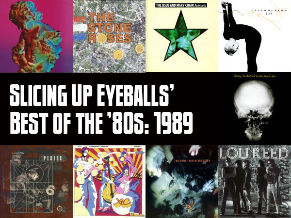 Top 100 Albums Of 1989 Slicing Up Eyeballs Best The 80s Part