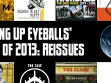Slicing Up Eyeballs' Best of 2013: Vote for your 10 favorite reissues, box sets of the year