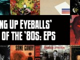 Nominate your favorite EPs, mini-albums of the '80s for Slicing Up Eyeballs' next poll