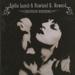 Lydia Lunch, Rowland S. Howard