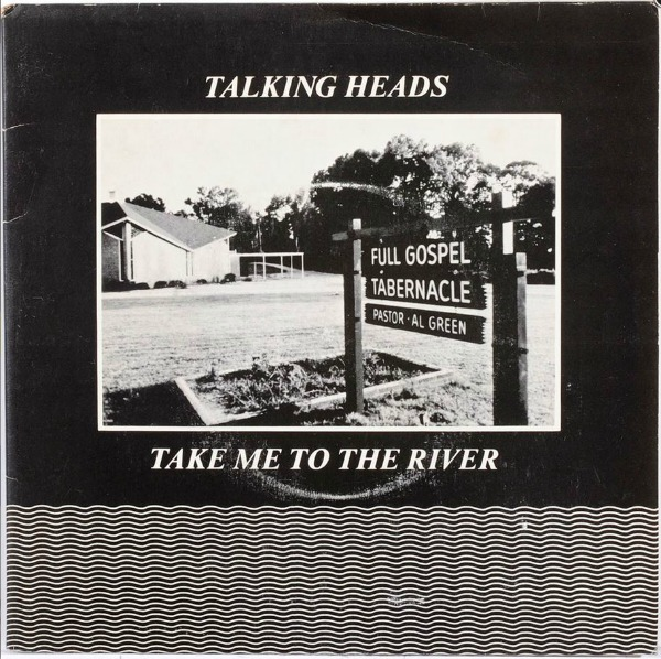 Talking Heads Take Me to the River