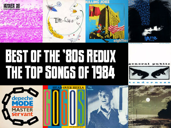 Slicing Up Eyeballs Best Of The 80s Redux Vote For Your Favorite Songs 1984