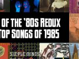 Slicing Up Eyeballs' Best of the '80s Redux: Vote for your favorite songs of 1985