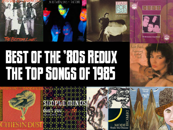Slicing Up Eyeballs Best Of The 80s Redux Vote For Your Favorite Songs 1985