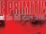 The Primitives to chronicle first era in 5-disc 'Bloom! The Full Story 1985-1992' box set