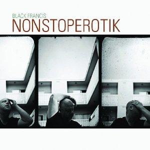 New releases: Black Francis' 'NonStopErotik'; Nick Cave, Galaxie 500, Duran Duran reissues