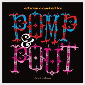 Elvis Costello releasing 'Pomp & Pout' comp, new 'American Ransom' album this year