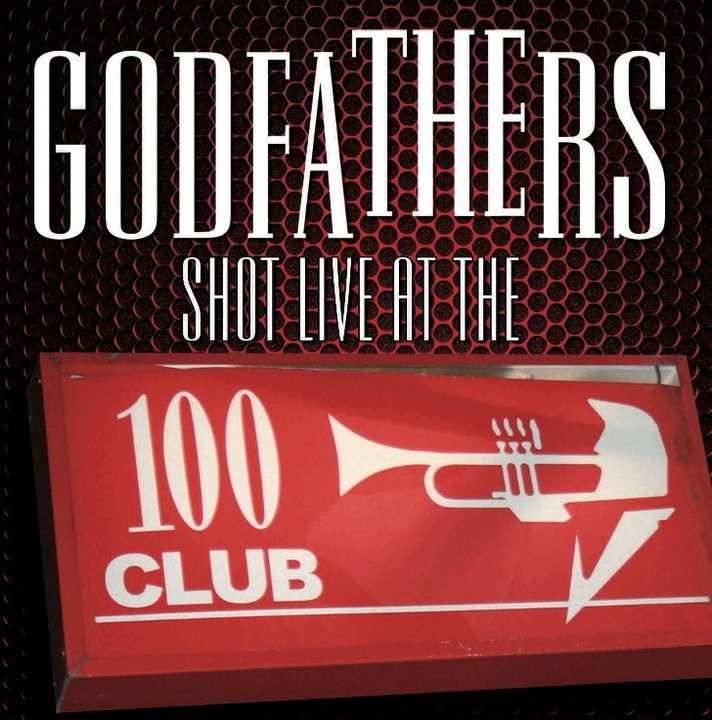 The Godfathers to release 'Shot Live at the 100 Club' concert CD/DVD set this fall