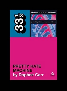 33⅓ book on Nine Inch Nails' 'Pretty Hate Machine' to be published in March