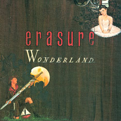 Erasure reissuing 'Wonderland,' 'The Circus' in 2CD/1DVD sets with mixes, B-sides, live video