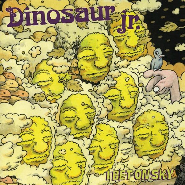 Dinosaur Jr.: I Bet on Sky