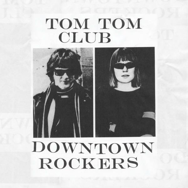 Tom Tom Club – Downtown Rockers (Singolo)