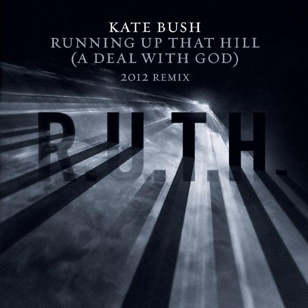 http://www.slicingupeyeballs.com/wp-content/uploads/2012/08/Kate-Bush-Running-Up-That-Hill-2012-Remix.jpg