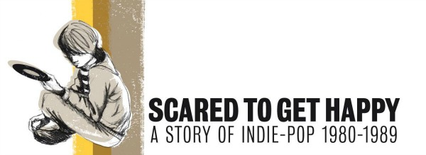 Cherry Red preps 'Scared To Get Happy: A Story of Indie-Pop 1980-1989' 4CD box set