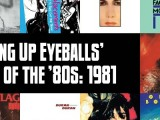 Slicing Up Eyeballs' Best of the '80s, Part 2: Vote for your top albums of 1981