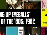 Slicing Up Eyeballs' Best of the '80s, Part 3: Vote for your top albums of 1982
