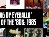 Slicing Up Eyeballs' Best of the '80s, Part 6: Vote for your top albums of 1985