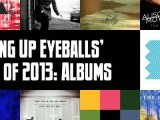 Top 50 albums of 2013: The Slicing Up Eyeballs Readers Poll, Part 1