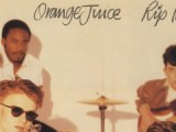 New releases: Orange Juice reissues, The Dream Syndicate live, new Suzanne Vega