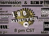 Transmission Music and Slicing Up Eyeballs present '180 Minutes' every other Saturday